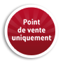 Point de vente uniquement